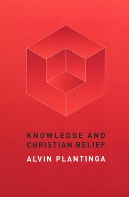 Knowledge and Christian Belief  -     By: Alvin Plantinga