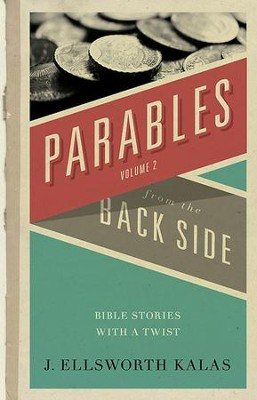 More Parables from the Back Side - eBook  -     By: J. Ellsworth Kalas