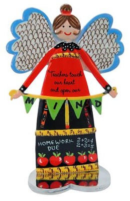 Teachers Touch Our Heart and Open Our Mind, Angel Figure  -     By: Carol Eldridge