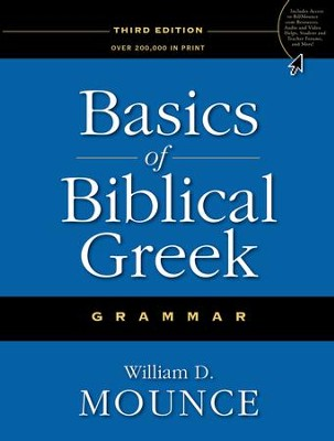 Basics of Biblical Greek Grammar, Third Edition  -     By: William D. Mounce