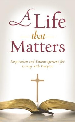 A Life That Matters: Inspiration and Encouragement for Living with Purpose - eBook  -     By: Kimberley Woodhouse