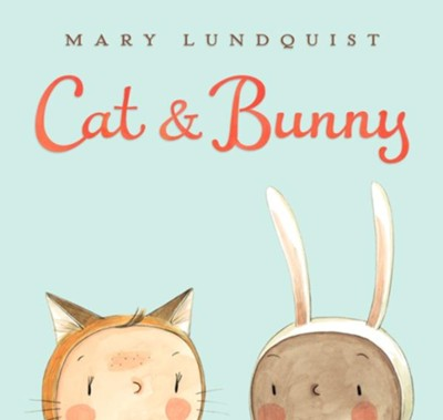 Cat & Bunny  -     By: Mary Lundquist     Illustrated By: Mary Lundquist