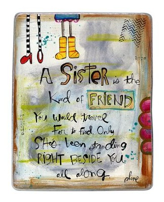 A Sister Is the Kind Of Friend, Plaque               -     By: Lynn Sanchelli