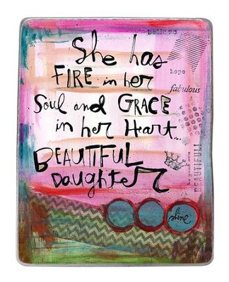 She Has Fire in her Soul, Daughter Plaque   -     By: Lynn Sanchelli