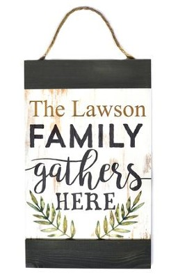 Personalized, Wooden Hanging Banner Sign, Family  Gathers Here  -