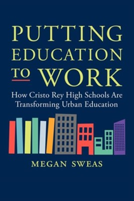 Putting Education to Work  -     By: Megan Sweas