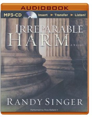 Irreparable Harm, Abridged MP3-CD   -     Narrated By: Ross Ballard II     By: Randy Singer