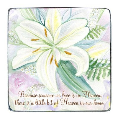 Because Someone We Love Is In Heaven, Tabletop Plaque  -     By: Fritzi Frey Tracey