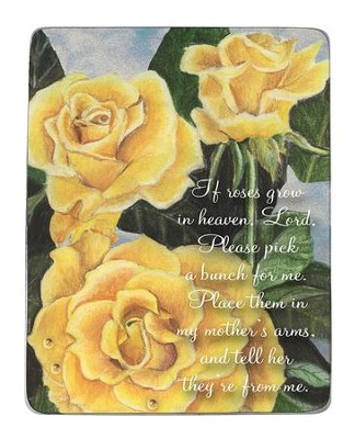 If Roses Grow In Heaven, Lord, Tabletop Plaque  -     By: Fritzi Frey Tracey