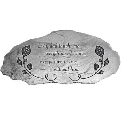 My Dad Taught Me Everything I Know, Garden Plaque   -
