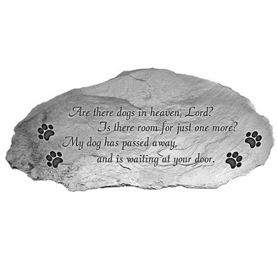 Are There Dogs In Heaven, Lord?, Garden Stone  -