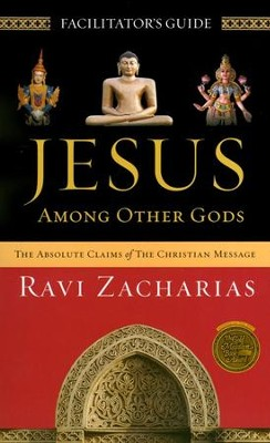 Jesus Among Other Gods, Facilitator's Guide   -     By: Ravi Zacharias