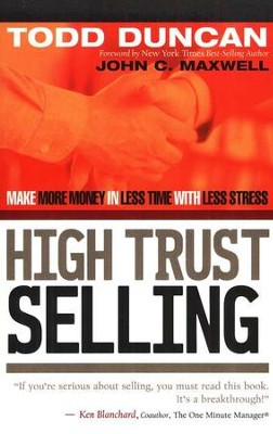 High Trust Selling: Make More Money in Less Time with Less Stress  -     By: Todd Duncan