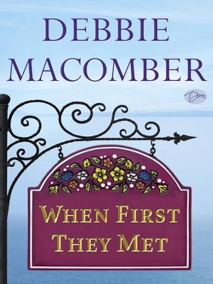 When First They Met (Short Story) - eBook  -     By: Debbie Macomber