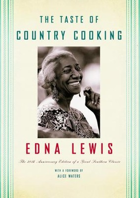 The Taste of Country Cooking: 30th Anniversary Edition - eBook  -     By: Edna Lewis