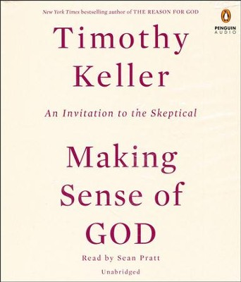 Making Sense of God: An Invitation to the Skeptical  -     Narrated By: Sean Pratt     By: Timothy Keller