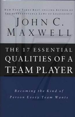 The 17 Essential Qualities of a Team Player  -     By: John C. Maxwell