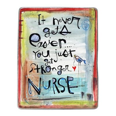 It Never Gets Easier, It Just Gets Stronger, Nurse, Magnet   -     By: Lynn Sanchelli