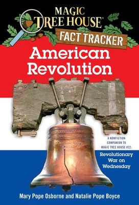 Magic Tree House Fact Tracker #11: American Revolution: A Nonfiction Companion to Magic Tree House #22: Revolutionary War on Wednesday - eBook  -     By: Mary Pope Osborne, Natalie Pope Boyce, Sal Murdocca