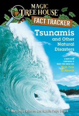Magic Tree House Fact Tracker #15: Tsunamis and Other Natural Disasters: A Nonfiction Companion to Magic Tree House #28: High Tide in Hawaii - eBook  -     By: Mary Pope Osborne, Natalie Pope Boyce     Illustrated By: Sal Murdocca