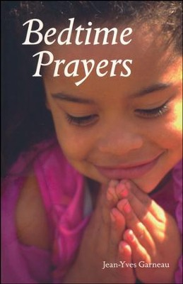 Bedtime Prayers          -     By: Jean-Yves Garneau