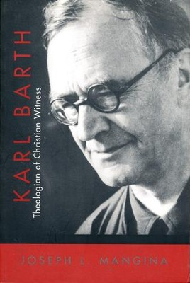 Karl Barth: Theologian of Christian Witness  -     By: Joseph L. Mangina