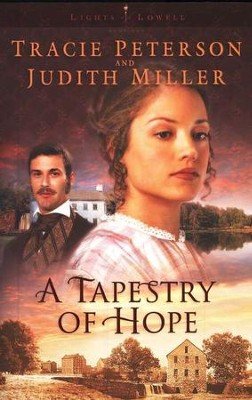 A Tapestry of Hope, Lights of Lowell Series #1   -     By: Tracie Peterson, Judith Miller