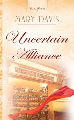 Uncertain Alliance - eBook  -     By: Mary Davis