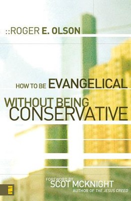 How to Be Evangelical without Being Conservative - eBook  -     By: Roger E. Olson