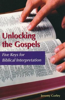 Unlocking the Gospels: Five Keys for Biblical Interpretation  -     By: Thomas Corley