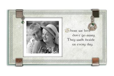 Those We Love Don't Go Away Glass Photo Frame  -