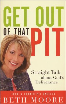 Get Out of That Pit: Straight Talk About God's Deliverance  (slightly imperfect)  -     By: Beth Moore