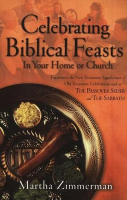 Celebrating Biblical Feasts   -     By: Martha Zimmerman