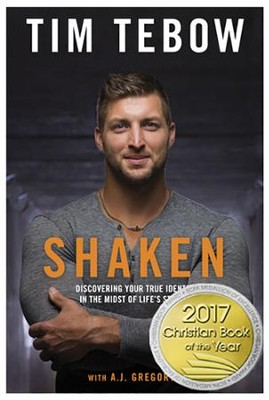 Shaken: Discovering Your True Identity in the Midst of Life's Storms  -     By: Tim Tebow, A.J. Gregory