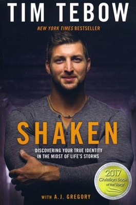 Shaken: Discovering Your True Identity in the Midst of Life's Storms  -     By: Tim Tebow