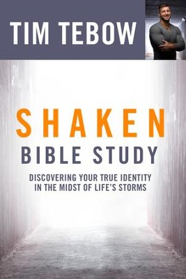 Shaken Bible Study: Discovering Your True Identity in the Midst of Life's Storms  -     By: Tim Tebow