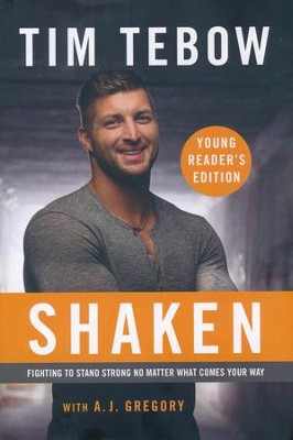 Shaken: The Young Reader's Edition: Fighting to Stand Strong No Matter What Comes Your Way  -     By: Tim Tebow