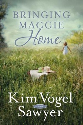 Bringing Maggie Home  -     By: Kim Vogel Sawyer