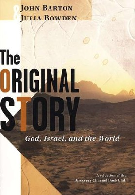 The Original Story: God, Israel, and the World  -     By: John Barton, Julia Bowden