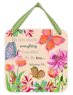 He Has Made Everything Beautiful In Its Time Hanging Plaque  -     By: Caroline Simas