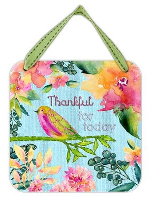 Thankful For Today Hanging Plaque  -     By: Caroline Simas
