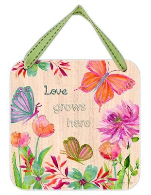 Love Grows Here Hanging Plaque  -     By: Caroline Simas