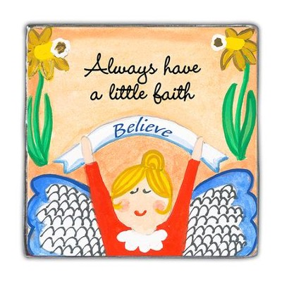 Always Have A Little Faith, Believe, Magnet  -
