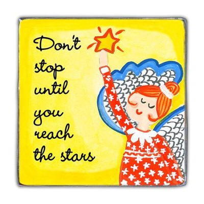 Don't Stop Until You Reach the Stars Magnet  -