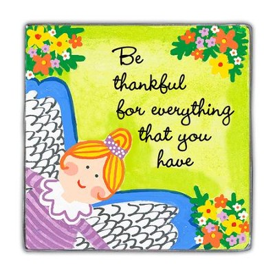 Be Thankful For Everything That You Have Magnet  -