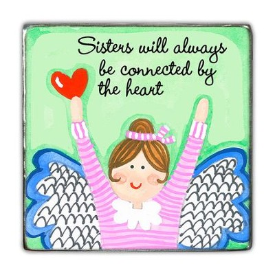 Sisters Will Always Be Connected By the Heart Magnet  -
