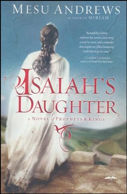Isaiah's Daughter  -     By: Mesu Andrews