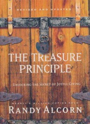The Treasure Principle, revised and updated: Unlocking the Secret of Joyful Giving  -     By: Randy Alcorn