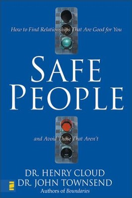 Safe People: How to Find Relationships That Are Good for You and Avoid Those That Aren't - eBook  -     By: Dr. Henry Cloud, John Townsend