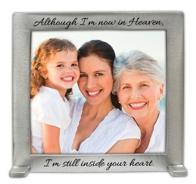 Although I'm Now In Heaven, I'm Still Inside Your Heart Photo Frame  -